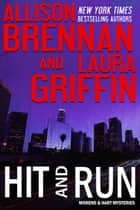 Hit and Run ebook by Allison Brennan,Laura Griffin