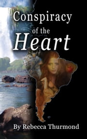 Conspiracy of the Heart ebook by Rebecca Thurmond
