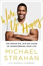Wake Up Happy ebook by Michael Strahan,Veronica Chambers