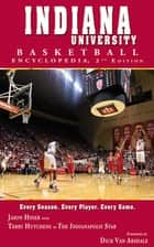 Indiana University Basketball Encyclopedia ebook by Jason Hiner, Terry Hutchens, Dick Van Arsdale