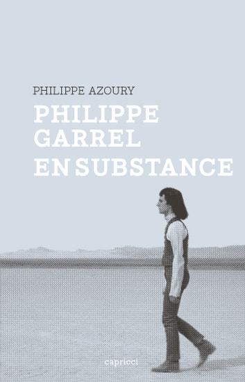 Philippe Garrel en substance ebook by Philippe AZOURY