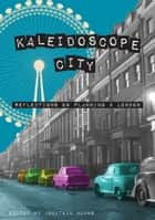 Kaleidoscope City ebook by Jonathan Manns
