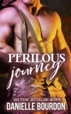Perilous Journey ebook by Danielle Bourdon