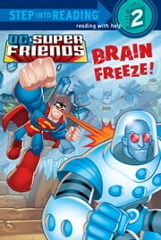 Brain Freeze! (DC Super Friends) ebook by J.E. Bright,Random House
