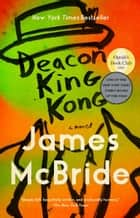 Deacon King Kong - A Novel ebook by James McBride