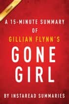 Gone Girl by Gillian Flynn - 15-minute Instaread Summary ebook by Instaread Summaries
