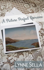 A Picture Perfect Romance eBook by Lynne Sella