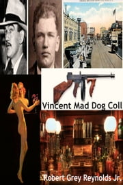 Vincent Mad Dog Coll ebook by Robert Grey Reynolds Jr