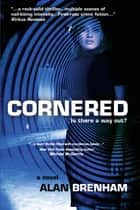 Cornered ebook by Alan Brenham