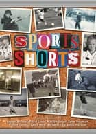Sports Shorts ebook by Jamie McEwan, David Lubar, Marilyn Singer,...