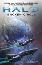 Halo: Broken Circle ebook by John Shirley