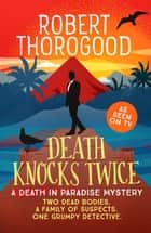 Death Knocks Twice eBook by Robert Thorogood