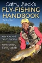Cathy Beck's Fly-Fishing Handbook ebook by Cathy Beck