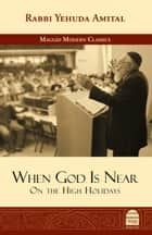 When God is Near ebook by Amital, Yehuda