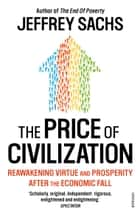 The Price of Civilization - Economics and Ethics After the Fall ebook by Jeffrey Sachs