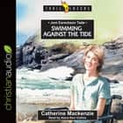 Joni Eareckson Tada - Swimming Against the Tide audiobook by