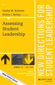 Assessing Student Leadership - New Directions for Student Leadership, Number 151 ebook by Darby M. Roberts,Krista J. Bailey