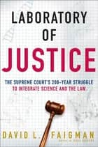 Laboratory of Justice ebook by David L. Faigman