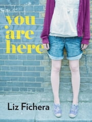 You Are Here ebook by Liz Fichera