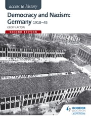 Access to History: Democracy and Nazism: Germany 1918-45 for AQA ebook by Geoff Layton