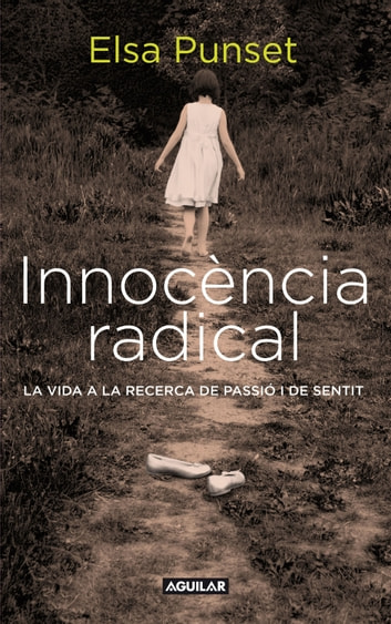 Innocència radical ebook by Elsa Punset