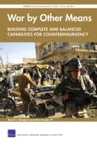 National defense intelligence college paper beneath the surface war by other means building complete and balanced capabilities for counterinsurgency rand counterinsurgency fandeluxe Ebook collections