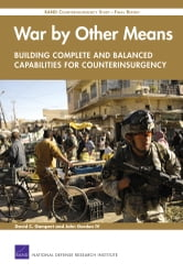War by Other Means--Building Complete and Balanced Capabilities for Counterinsurgency - RAND Counterinsurgency Study--Final Report ebook by David C. Gompert,John IV Gordon