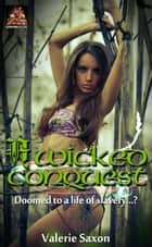 A Wicked Conquest ebook by Valerie Saxon
