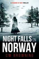 Night Falls on Norway ebook by CW Browning