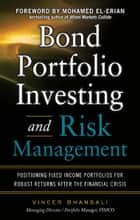 Bond Portfolio Investing and Risk Management ebook by Vineer Bhansali