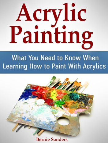 Acrylic Painting: What You Need to Know When Learning How to Paint ...