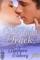 On the Right Track (1Night Stand) ebook by Barbara Elsborg