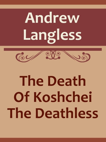 The Death Of Koshchei The Deathless ebook by Andrew Lang