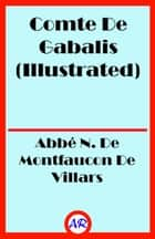Comte De Gabalis (Illustrated) ebook by Abbé N. De Montfaucon De Villars