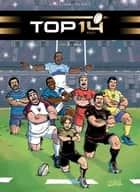 TOP 14 T03 - Haka ebook by Benjamin Ferré, Gildas Le Roc'h, Christopher Lannes