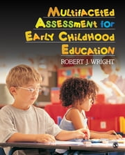 Multifaceted Assessment for Early Childhood Education ebook by Robert J. Wright