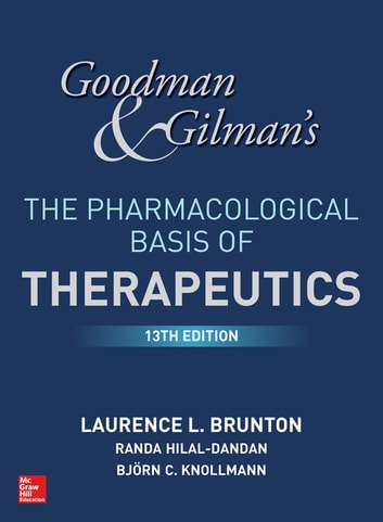 Goodman and gilmans the pharmacological basis of therapeutics 13th goodman and gilmans the pharmacological basis of therapeutics 13th edition ebook by randa hilal fandeluxe Choice Image