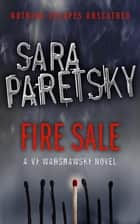 Fire Sale - V.I. Warshawski 12 ebook by Sara Paretsky
