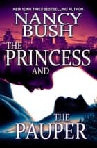 THE PRINCESS AND THE PAUPER ebook by Nancy Bush