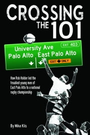 Crossing The 101 ebook by Mike Klis