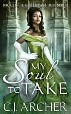 My Soul To Take - Book 3 of the 3rd Freak House Trilogy ebook by
