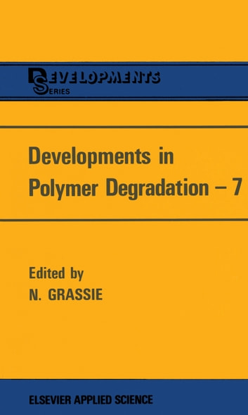 Developments in Polymer Degradation—7 ebook by