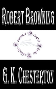 Robert Browning ebook by G. K. Chesterton