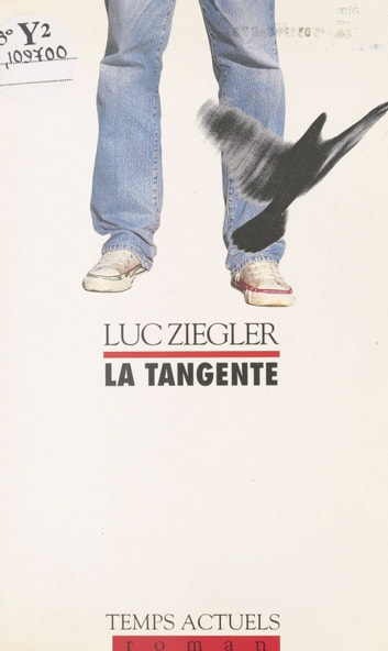 La tangente ebook by Luc Ziegler