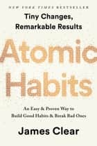 Atomic Habits - An Easy & Proven Way to Build Good Habits & Break Bad Ones ekitaplar by James Clear