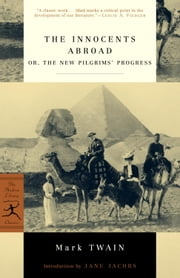 The Innocents Abroad - or, The New Pilgrims' Progress ebook by Mark Twain,Jane Jacobs