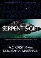 Serpent's Gift (StarBridge #4) ebook by A. C. Crispin,Deborah A. Marshall