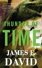 Thunder of Time ebook by James F. David