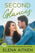 Second Glances ebook by Elena Aitken