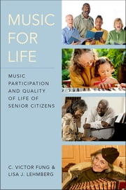 Music for Life - Music Participation and Quality of Life of Senior Citizens ebook by C. Victor Fung,Lisa J. Lehmberg